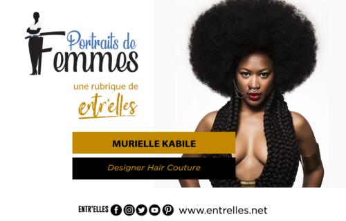 Avec Murielle, les cheveux reprennent vie, de la valeur. Très tôt dans sa jeune enfance, Murielle se passionne déjà pour la coiffure et la mode. Murielle Kabile. Celle pour qui la créativité n'a pas de limites et l'audace n'a pas de prix alla faire de ses cheveux crépus qu'elle a hérités tout un art.